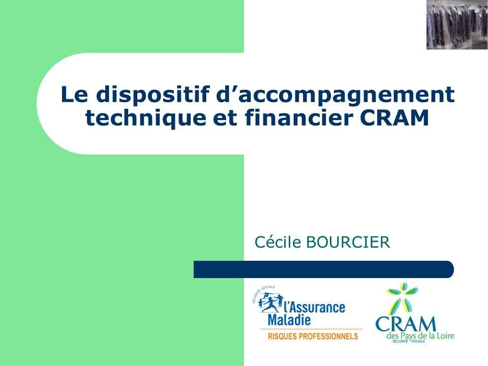 Le dispositif daccompagnement technique et financier CRAM Cécile BOURCIER