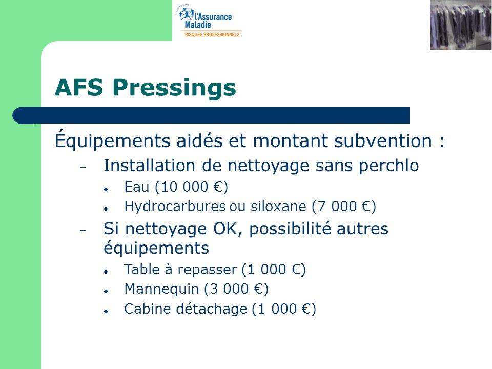 AFS Pressings Équipements aidés et montant subvention : – Installation de nettoyage sans perchlo Eau (10 000 ) Hydrocarbures ou siloxane (7 000 ) – Si