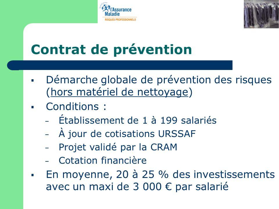 Contrat de prévention Démarche globale de prévention des risques (hors matériel de nettoyage) Conditions : – Établissement de 1 à 199 salariés – À jou