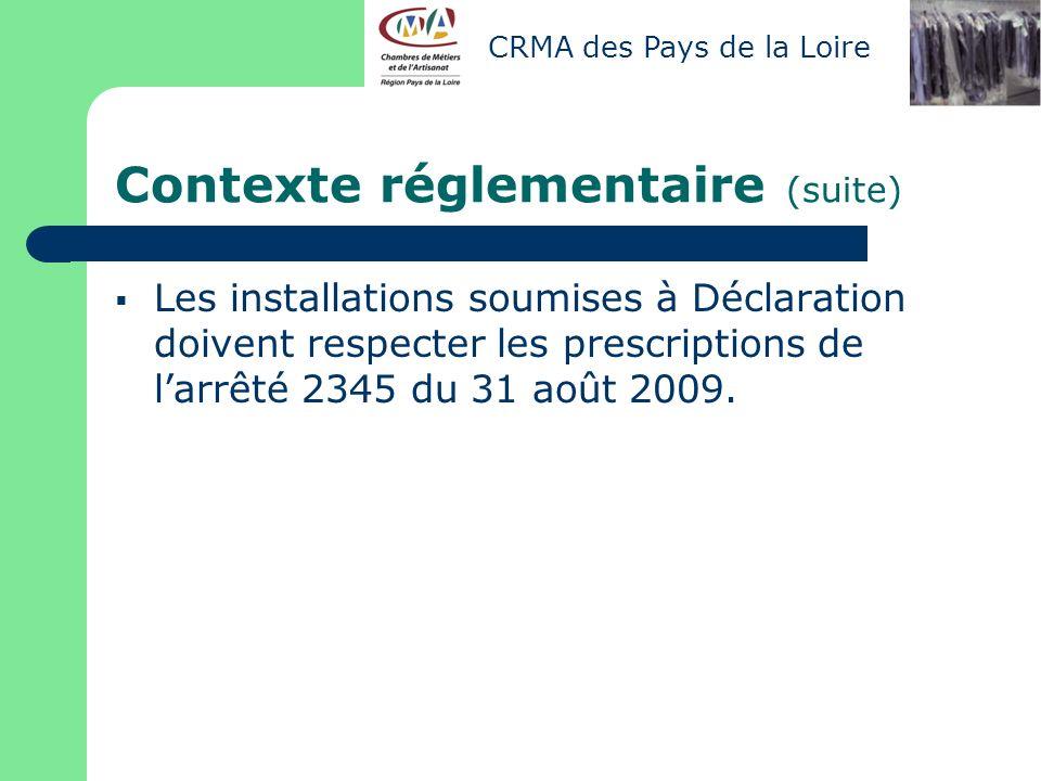 Contexte réglementaire (suite) Les installations soumises à Déclaration doivent respecter les prescriptions de larrêté 2345 du 31 août 2009. CRMA des