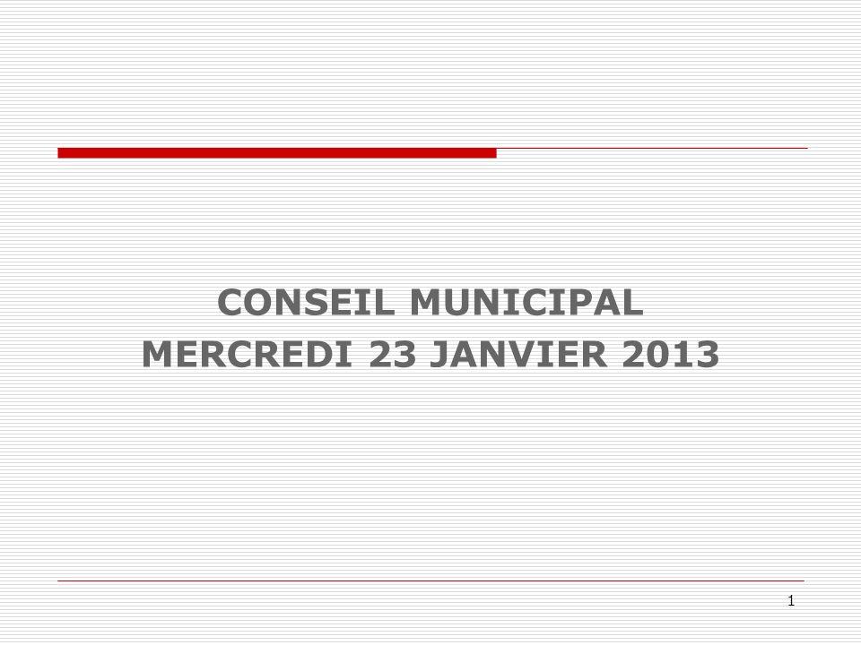 CONSEIL MUNICIPAL MERCREDI 23 JANVIER 2013 1