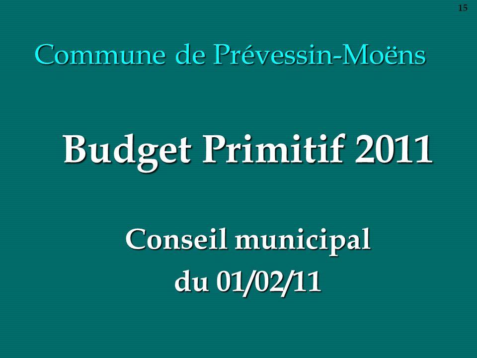 Commune de Prévessin-Moëns Budget Primitif 2011 Conseil municipal du 01/02/11 15