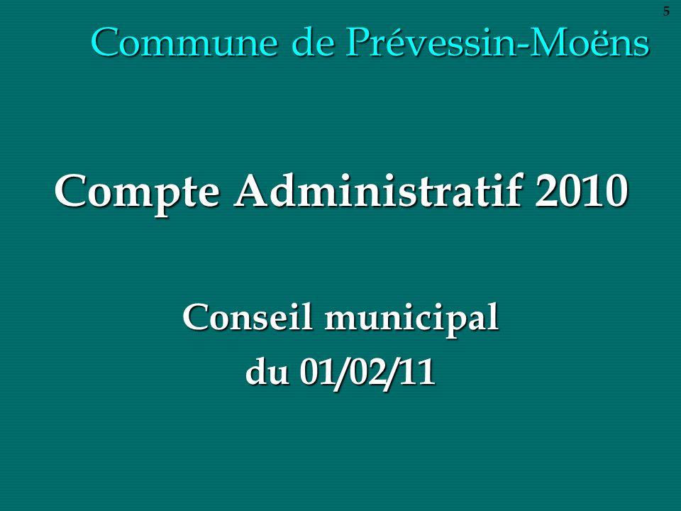 Commune de Prévessin-Moëns Compte Administratif 2010 Conseil municipal du 01/02/11 5