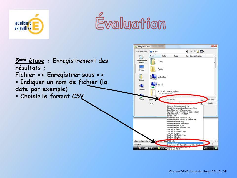 5 ème étape : Enregistrement des résultats : Fichier => Enregistrer sous => Indiquer un nom de fichier (la date par exemple) Choisir le format CSV Cla