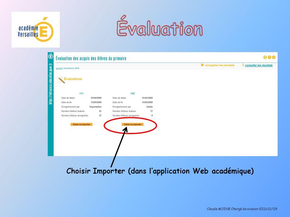 Claude MOINE Chargé de mission SI1D 01/09 Choisir Importer (dans lapplication Web académique)