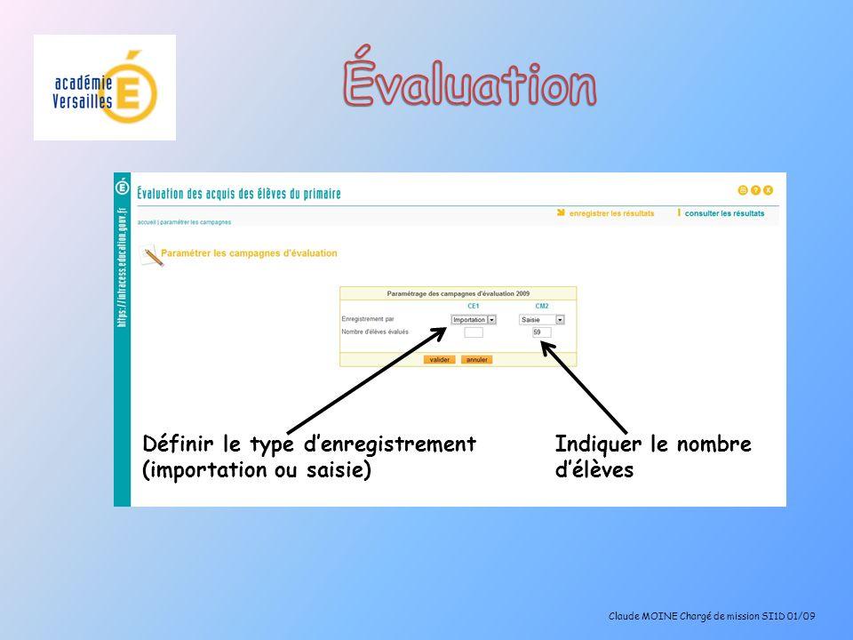 Définir le type denregistrement (importation ou saisie) Indiquer le nombre délèves Claude MOINE Chargé de mission SI1D 01/09