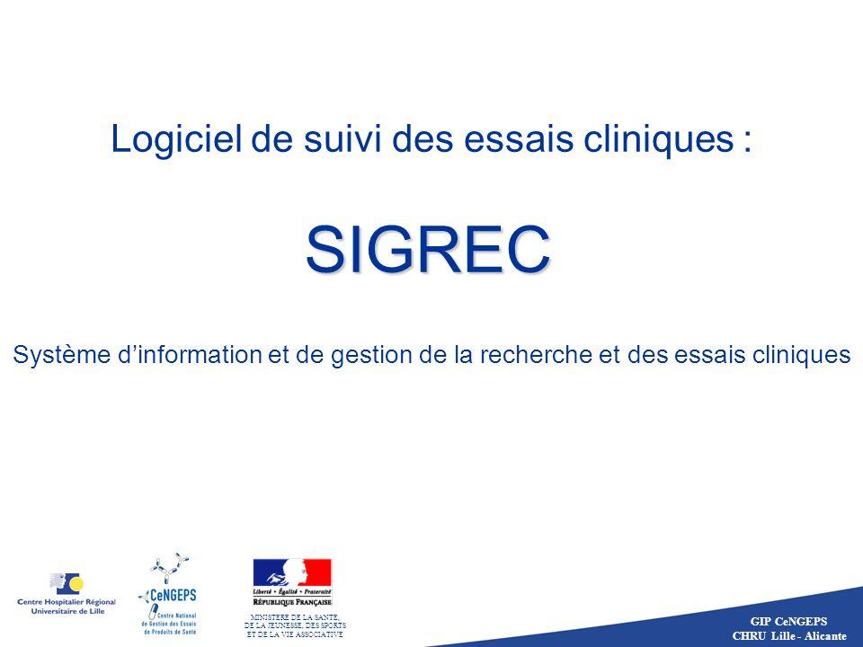 GIP CeNGEPS CHRU Lille - Alicante Logiciel de suivi des essais cliniques : Système dinformation et de gestion de la recherche et des essais cliniques