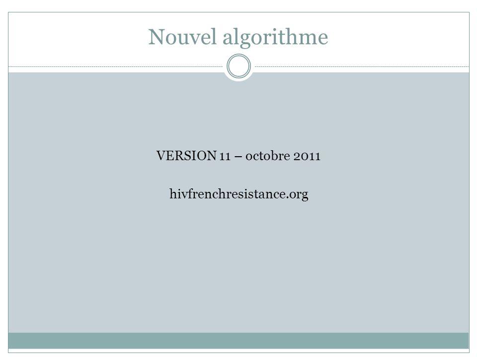 Nouvel algorithme VERSION 11 – octobre 2011 hivfrenchresistance.org