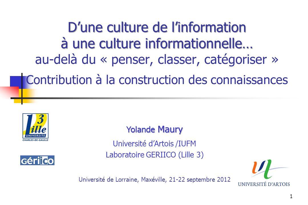 Dune culture de linformation à une culture informationnelle… Dune culture de linformation à une culture informationnelle… au-delà du « penser, classer