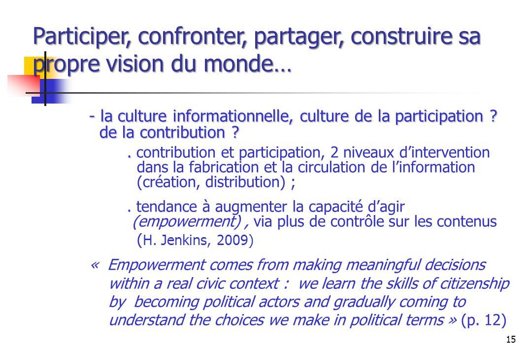 - la culture informationnelle, culture de la participation ? de la contribution ?.. contribution et participation, 2 niveaux dintervention dans la fab