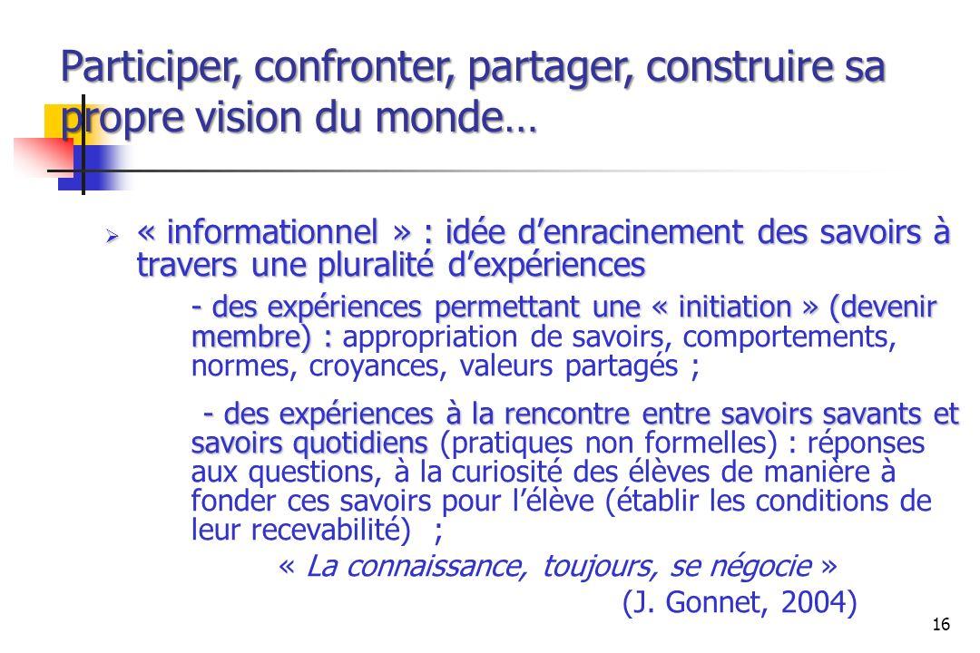 « informationnel » : idée denracinement des savoirs à travers une pluralité dexpériences « informationnel » : idée denracinement des savoirs à travers