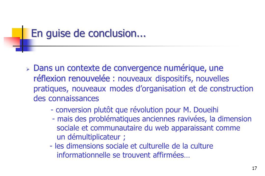 En guise de conclusion... Dans un contexte de convergence numérique, une réflexion renouvelée Dans un contexte de convergence numérique, une réflexion