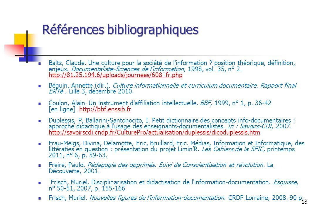 Références bibliographiques Baltz, Claude. Une culture pour la société de l'information ? position théorique, définition, enjeux. Documentaliste-Scien
