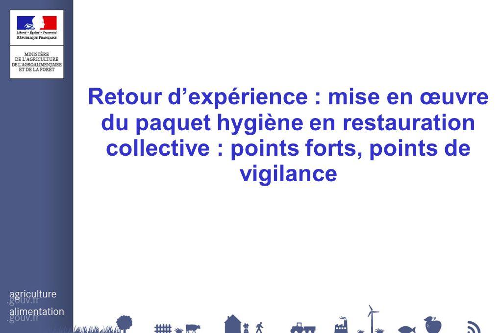 Retour dexpérience : mise en œuvre du paquet hygiène en restauration collective : points forts, points de vigilance