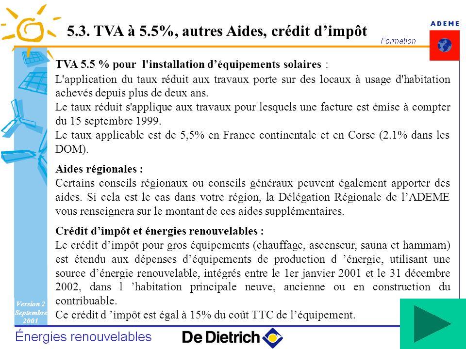 Version 2 Septembre 2001 104 TVA 5.5 % pour l'installation déquipements solaires : L'application du taux réduit aux travaux porte sur des locaux à usa