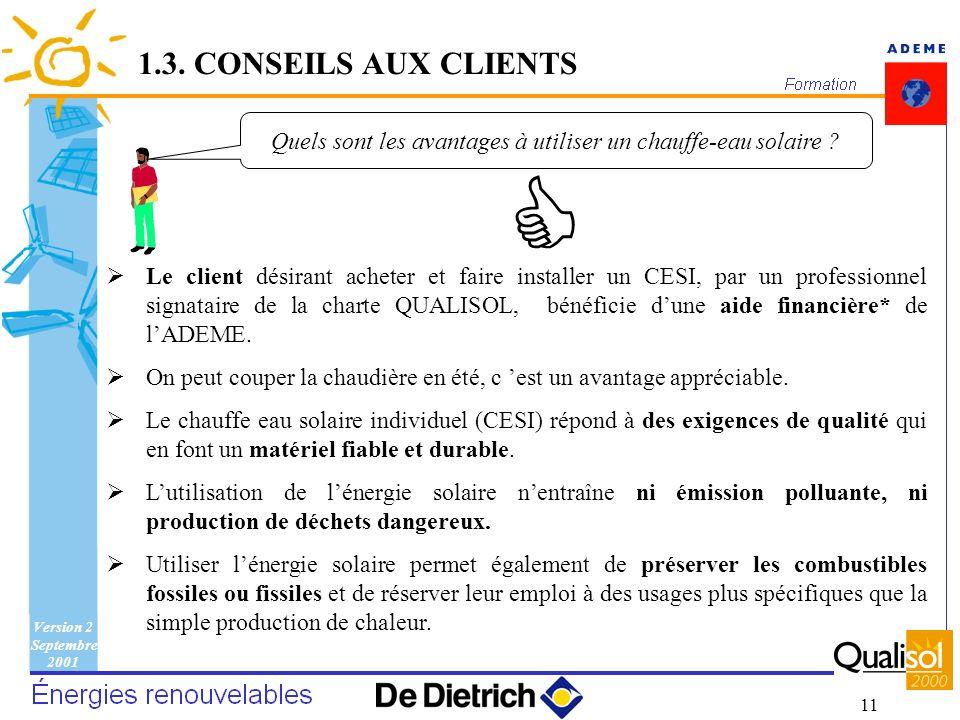 Version 2 Septembre 2001 11 Le client désirant acheter et faire installer un CESI, par un professionnel signataire de la charte QUALISOL, bénéficie du