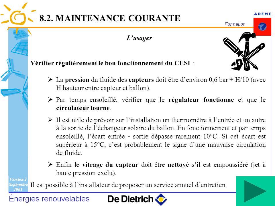 Version 2 Septembre 2001 139 Lusager Vérifier régulièrement le bon fonctionnement du CESI : La pression du fluide des capteurs doit être denviron 0,6