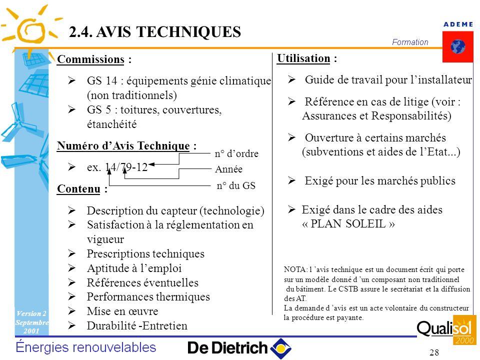 Version 2 Septembre 2001 28 2.4. AVIS TECHNIQUES Utilisation : Guide de travail pour linstallateur Référence en cas de litige (voir : Assurances et Re