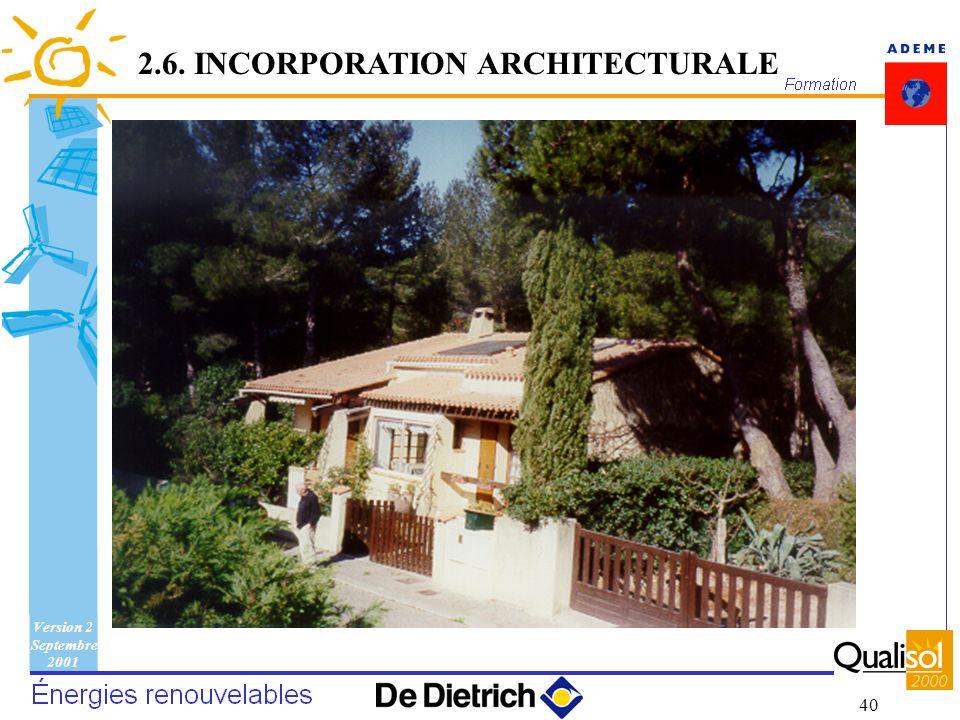 Version 2 Septembre 2001 40 2.6. INCORPORATION ARCHITECTURALE