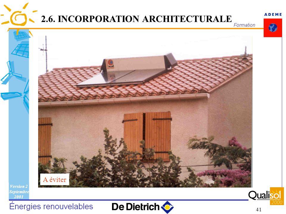Version 2 Septembre 2001 41 A éviter 2.6. INCORPORATION ARCHITECTURALE