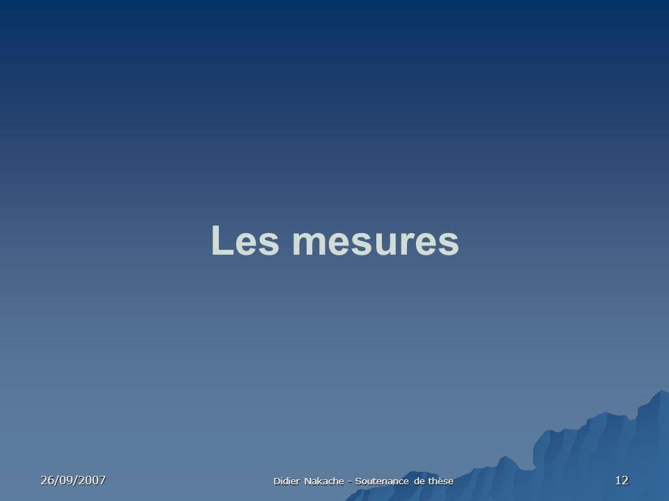 26/09/2007 Didier Nakache - Soutenance de thèse 12 Les mesures