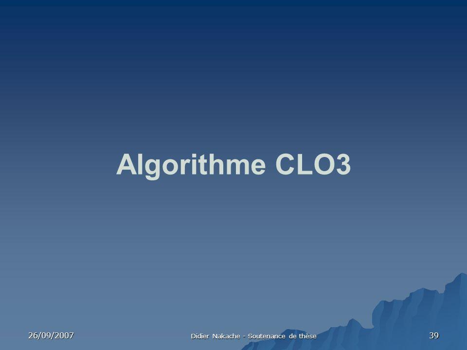 26/09/2007 Didier Nakache - Soutenance de thèse 39 Algorithme CLO3