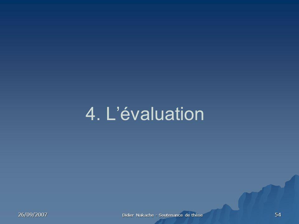 26/09/2007 Didier Nakache - Soutenance de thèse 54 4. Lévaluation