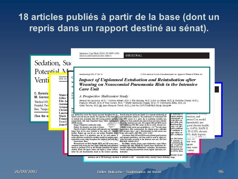 26/09/2007 Didier Nakache - Soutenance de thèse 96 18 articles publiés à partir de la base (dont un repris dans un rapport destiné au sénat).