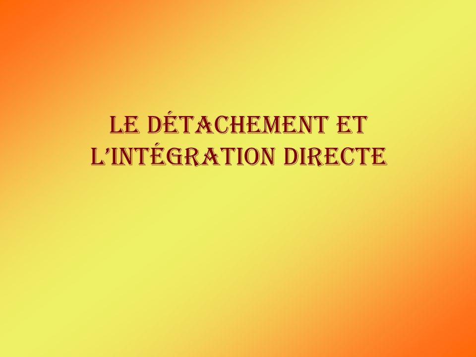 Le détachement et lintégration directe