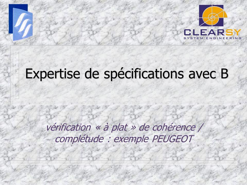 Expertise de spécifications avec B vérification « à plat » de cohérence / complétude : exemple PEUGEOT