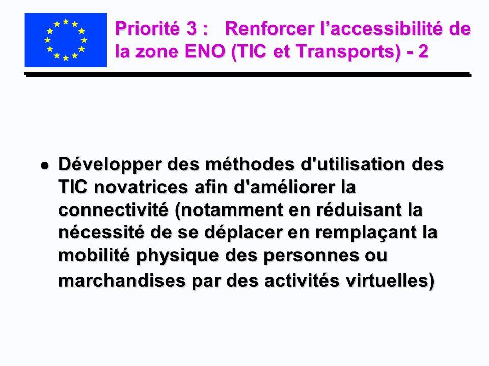 Priorité 3 : Renforcer laccessibilité de la zone ENO (TIC et Transports) - 2 l Développer des méthodes d'utilisation des TIC novatrices afin d'amélior