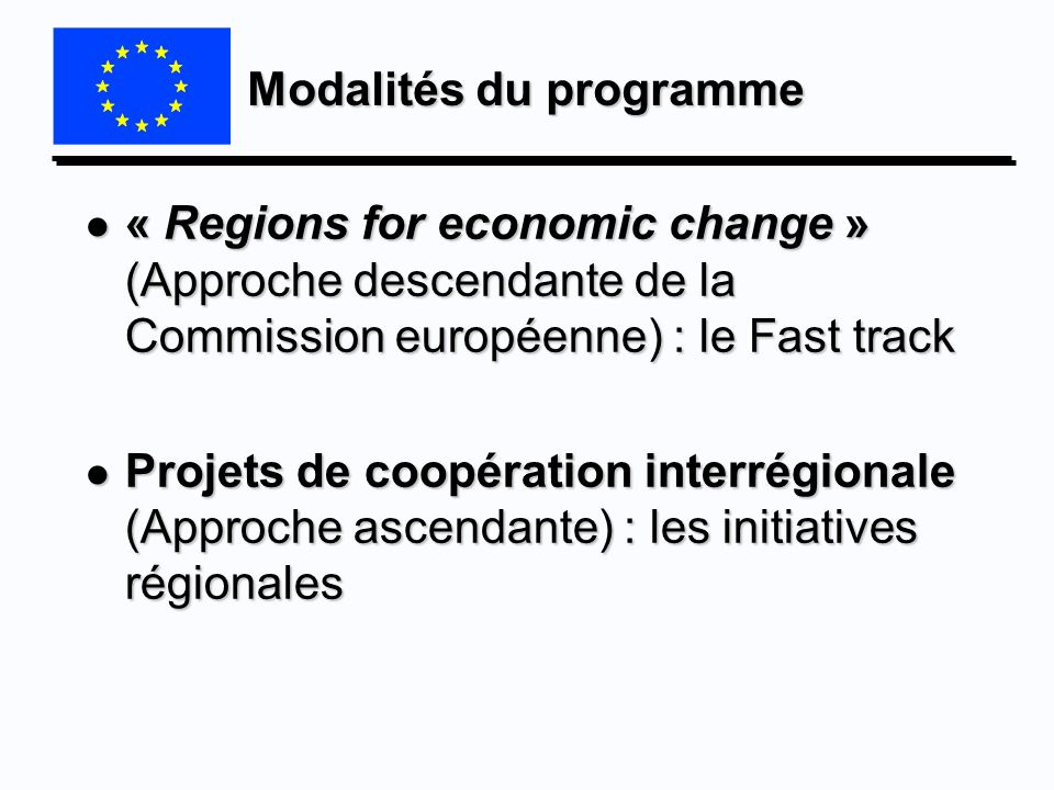 Modalités du programme l « Regions for economic change » (Approche descendante de la Commission européenne) : le Fast track l Projets de coopération i