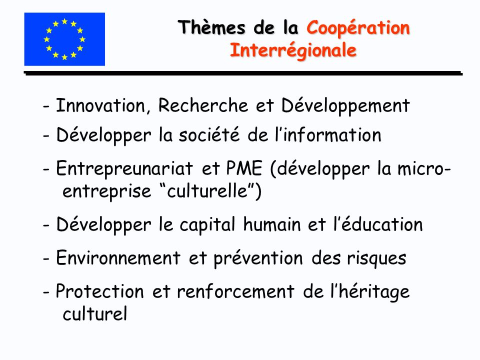 - Innovation, Recherche et Développement - Développer la société de linformation - Entrepreunariat et PME (développer la micro- entreprise culturelle)
