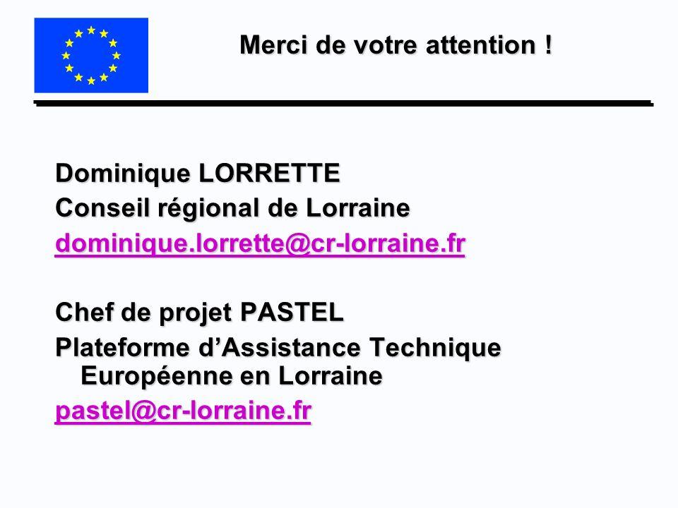 Merci de votre attention ! Dominique LORRETTE Conseil régional de Lorraine dominique.lorrette@cr-lorraine.fr Chef de projet PASTEL Plateforme dAssista