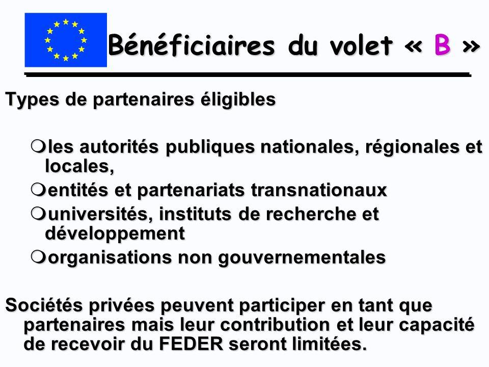 Bénéficiaires du volet « B » Types de partenaires éligibles mles autorités publiques nationales, régionales et locales, mentités et partenariats trans