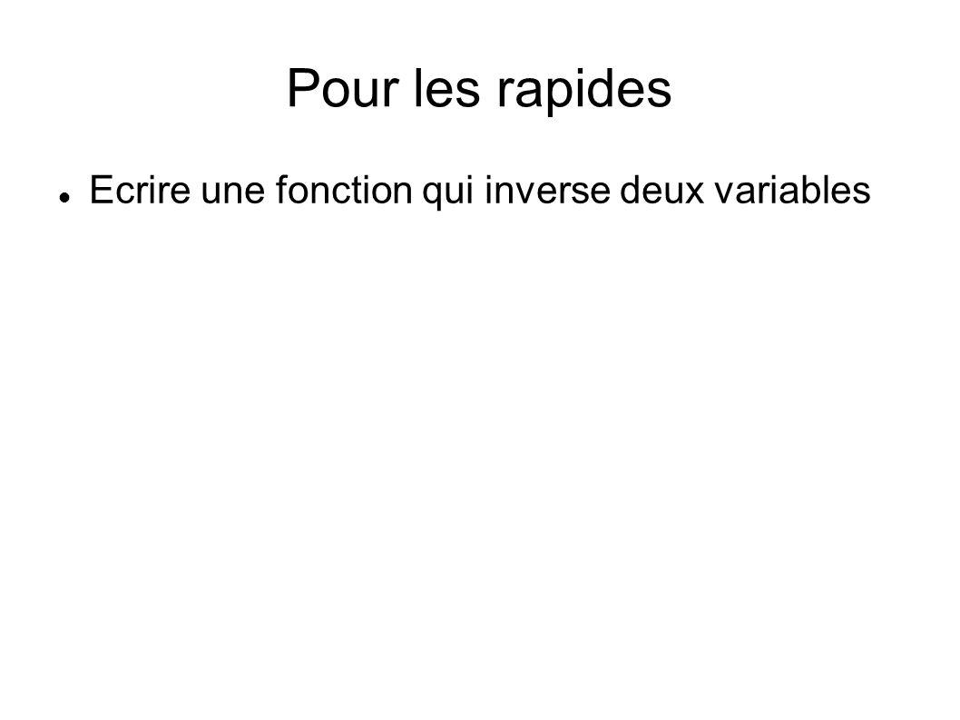 Pour les rapides Ecrire une fonction qui inverse deux variables