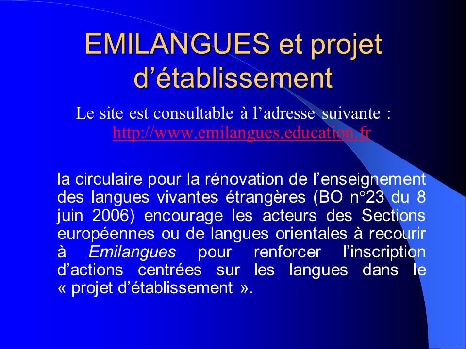EMILANGUES et projet détablissement Le site est consultable à ladresse suivante : http://www.emilangues.education.fr http://www.emilangues.education.f