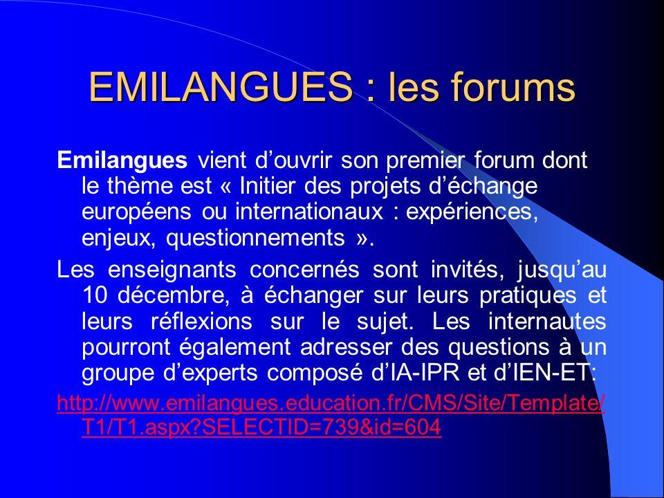 EMILANGUES : les forums Emilangues vient douvrir son premier forum dont le thème est « Initier des projets déchange européens ou internationaux : expé