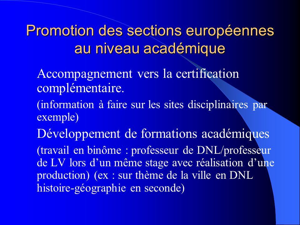 Promotion des sections européennes au niveau académique Accompagnement vers la certification complémentaire. (information à faire sur les sites discip