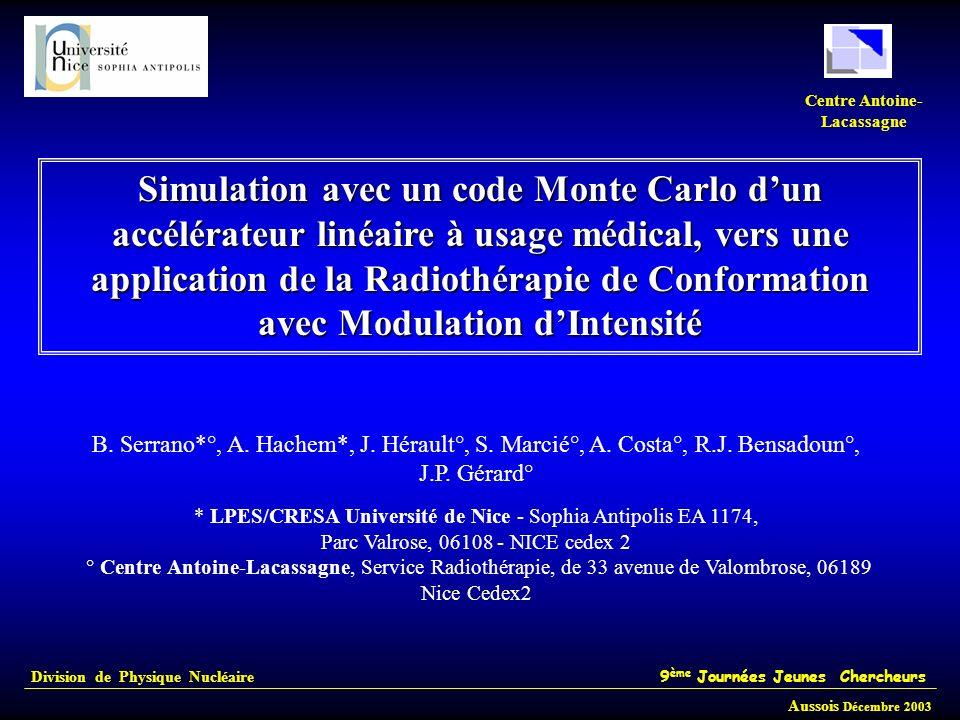 Simulation avec un code Monte Carlo dun accélérateur linéaire à usage médical, vers une application de la Radiothérapie de Conformation avec Modulatio