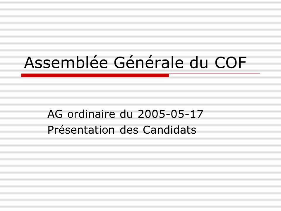 Assemblée Générale du COF AG ordinaire du 2005-05-17 Présentation des Candidats