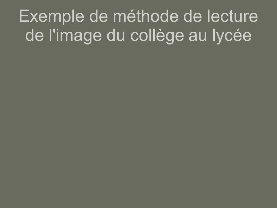 Exemple de méthode de lecture de l'image du collège au lycée
