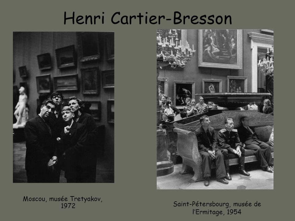Henri Cartier-Bresson Moscou, musée Tretyakov, 1972 Saint-Pétersbourg, musée de lErmitage, 1954