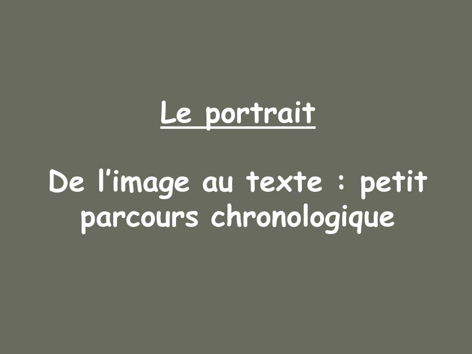 Le portrait De limage au texte : petit parcours chronologique