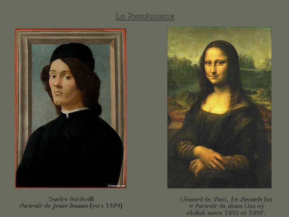 La Renaissance Sandro Botticelli Portrait de jeune homme (vers 1470) Portrait de jeune homme (vers 1470) Léonard de Vinci, La Joconde (ou « Portrait d