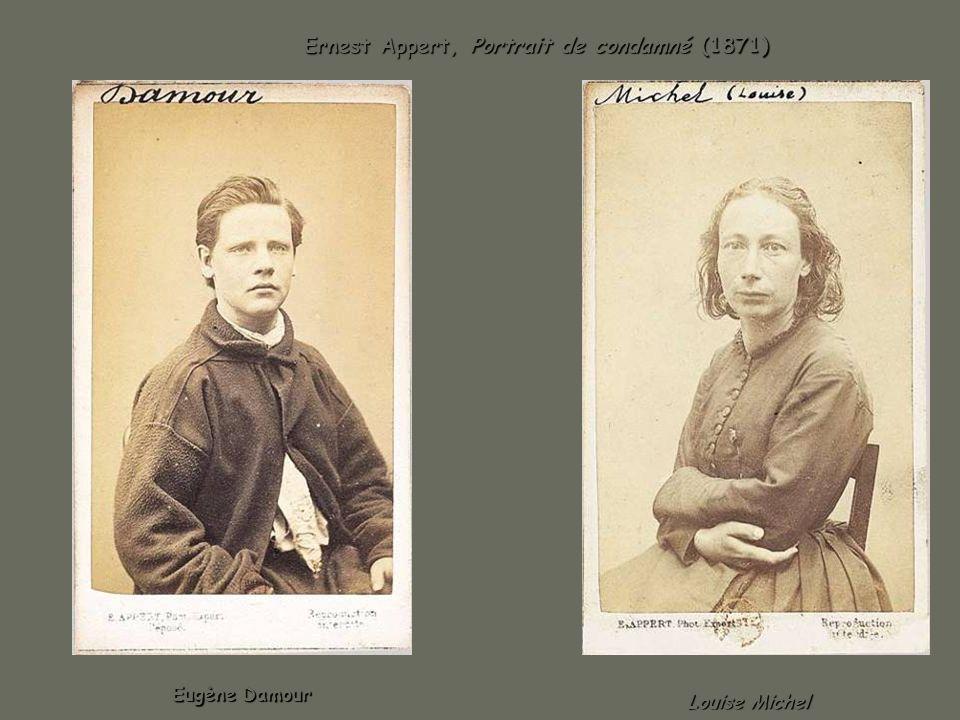 Ernest Appert, Portrait de condamné (1871) Ernest Appert, Portrait de condamné (1871) Eugène Damour Louise Michel