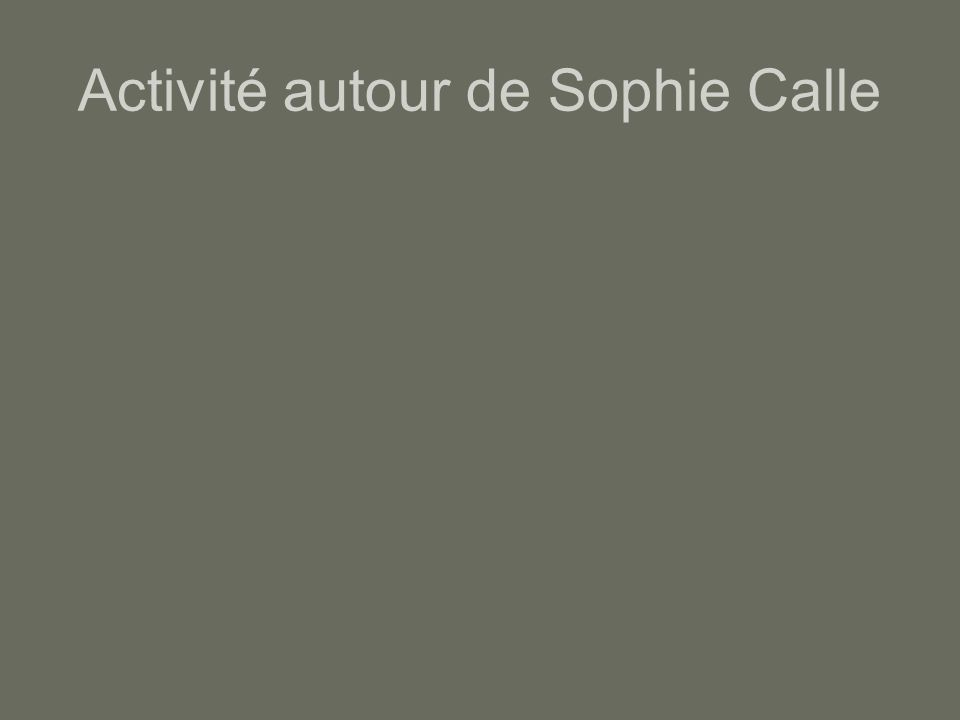 Activité autour de Sophie Calle