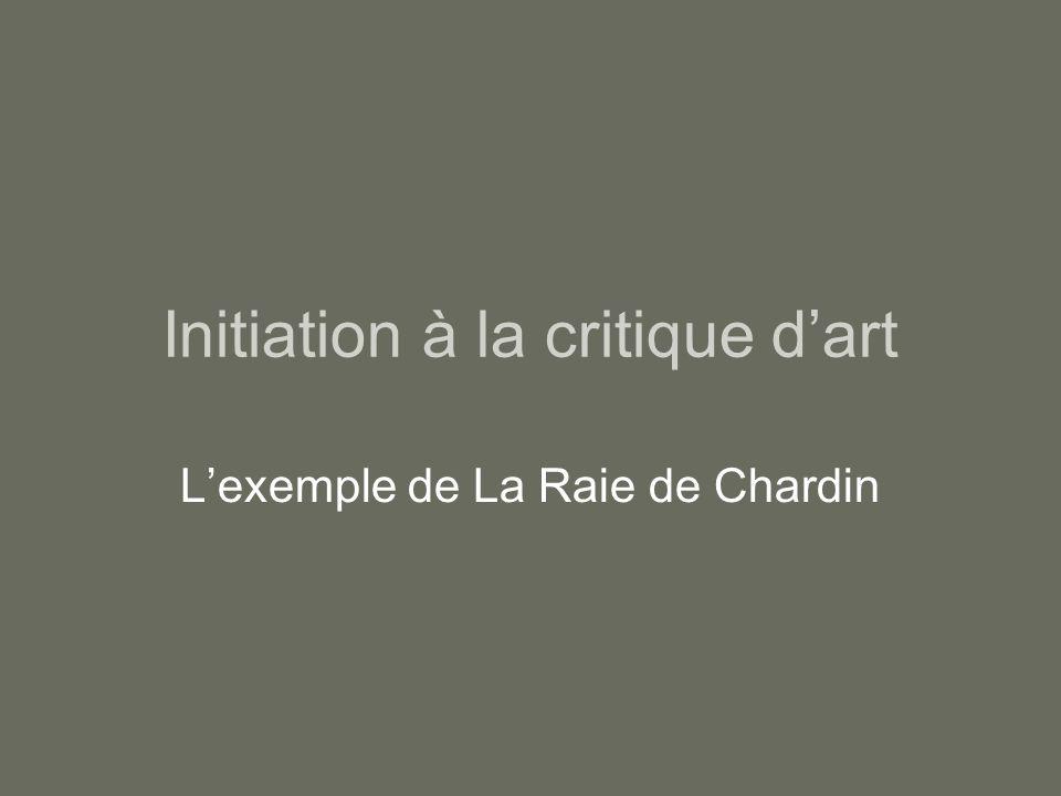 Initiation à la critique dart Lexemple de La Raie de Chardin
