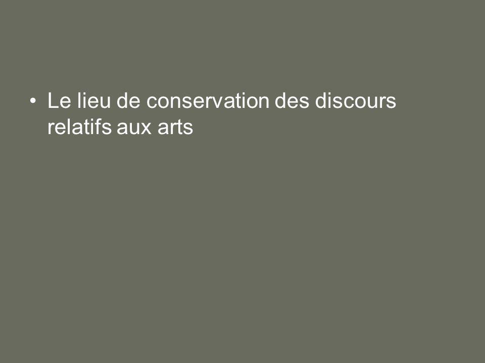 Le lieu de conservation des discours relatifs aux arts