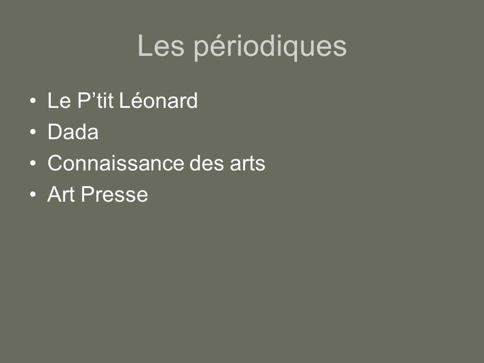 Les périodiques Le Ptit Léonard Dada Connaissance des arts Art Presse